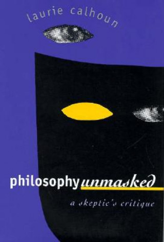 Philosophy Unmasked