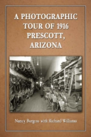 Photographic Tour of 1916 Prescott, Arizona