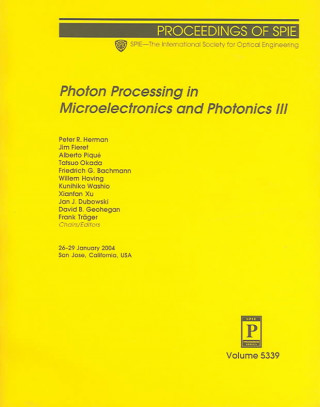 Photon Processing in Microelectronics and Photonics III
