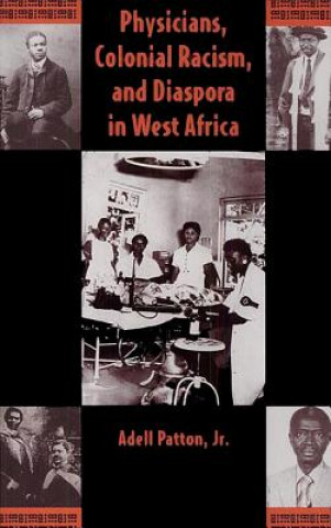 Physicians, Colonial Racism and Diaspora in West Africa