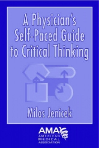 Physician's Self-paced Guide to Critical Thinking