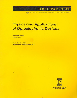 Physics and Applications of Optoelectronic Devices
