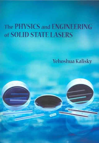 Physics and Engineering of Solid State Lasers