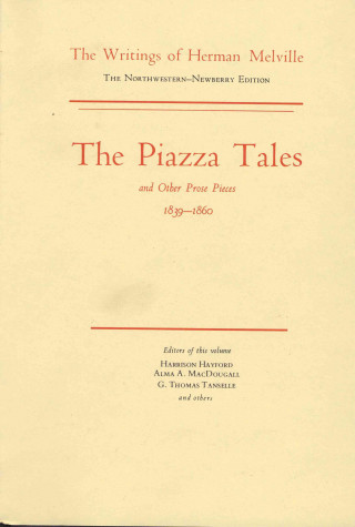 Piazza Tales and Other Prose Pieces, 1839--1860