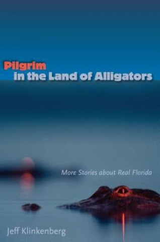 Pilgrim in the Land of Alligators