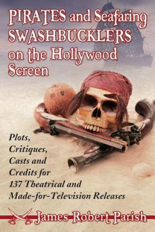 Pirates and Seafaring Swashbucklers on the Hollywood Screen