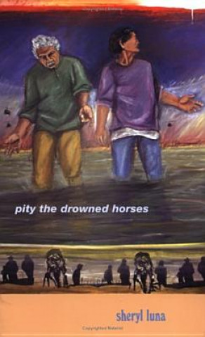 Pity the Drowned Horses