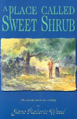 Place Called Sweet Shrub