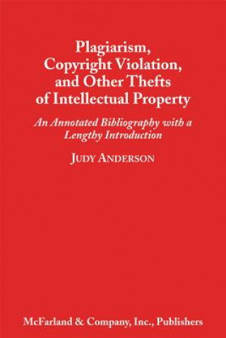 Plagiarism, Copyright Violation and Other Thefts of Intellectual Property