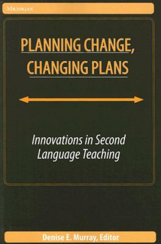 Planning Change, Changing Plans