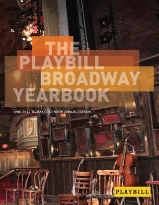 Playbill Broadway Yearbook June 2012 to May 2013 9th Edition Hb Bam Bk