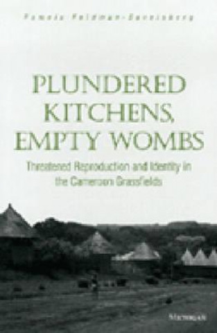 Plundered Kitchens, Empty Wombs