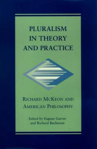 Pluralism in Theory and Practice