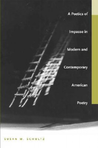 Poetics of Impasse in Modern and Contemporary American Poetry