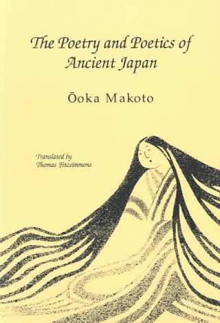 Poetry and Poetics of Ancient Japan
