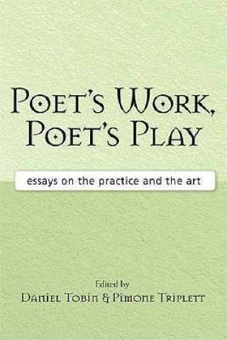 Poet's Work, Poet's Play