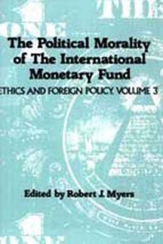 Political Morality of the International Monetary Fund