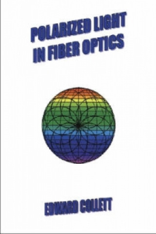 Polarized Light in Fiber Optics