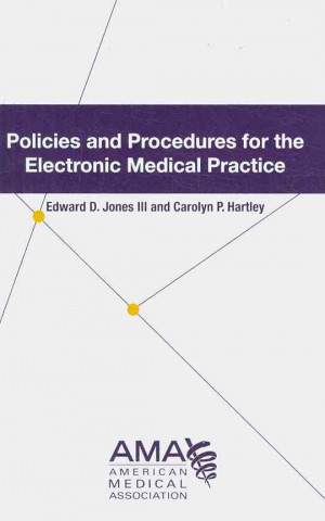 Policies and Procedures for the Electronic Medical Practice