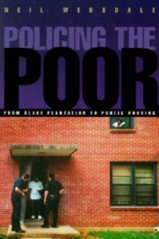 Policing the Poor