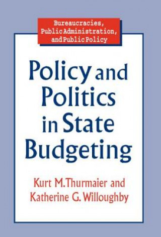 Policy and Politics in State Budgeting