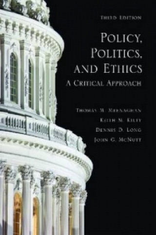 Policy, Politics, and Ethics