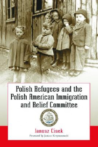 Polish Refugees and the Polish American Immigration and Relief Committee