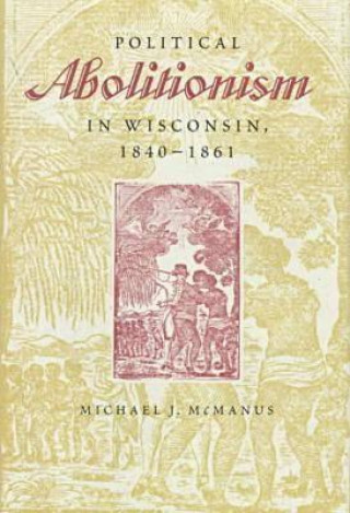 Political Abolitionism in Wisconsin, 1840-61