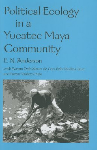Political Ecology in a Yucatec Maya Community