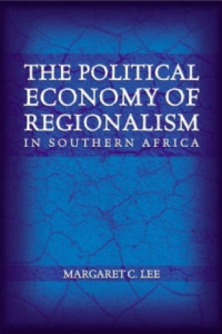 Political Economy of Regionalism in Southern Africa