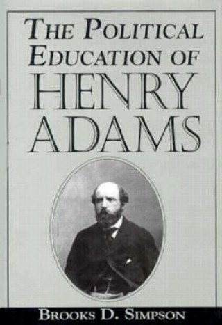 Political Education of Henry Adams
