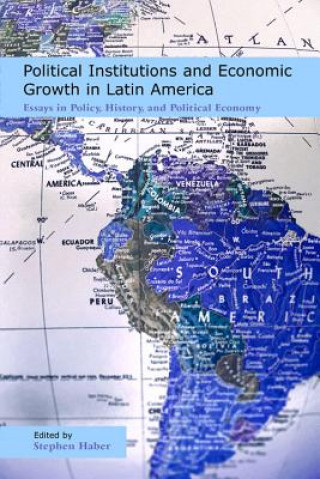 Political Institutions and Economic Growth in Latin America