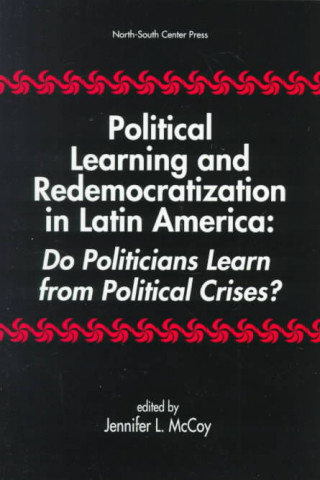 Political Learning and Redemocratization in Latin America