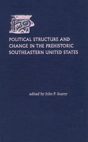 Political Structure and Change in the Prehistoric Southeastern United States