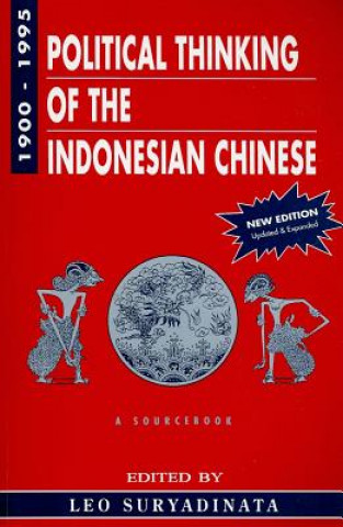 Political Thinking of the Indonesian Chinese 1900-1995