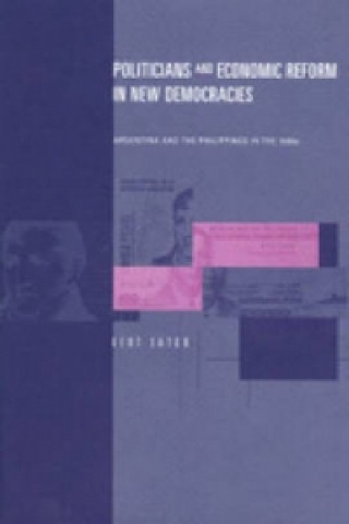 Politicians and Economic Reform in New Democracies