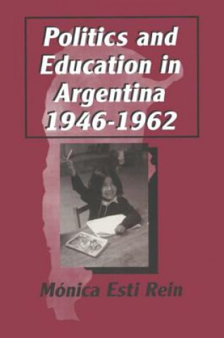 Politics and Education in Argentina, 1946-62