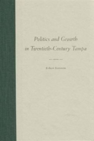 Politics and Growth in Twentieth-century Tampa