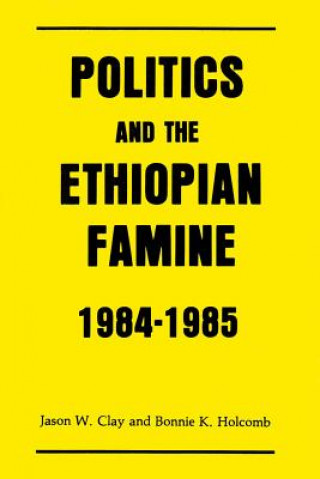 Politics and the Ethiopian Famine, 1984-85