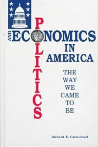 Politics and Economics in America: the Way We Came to be