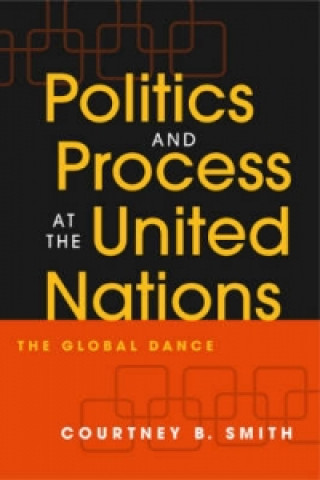 Politics and Process at the United Nations