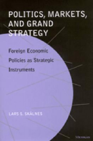 Politics, Markets and Grand Strategy
