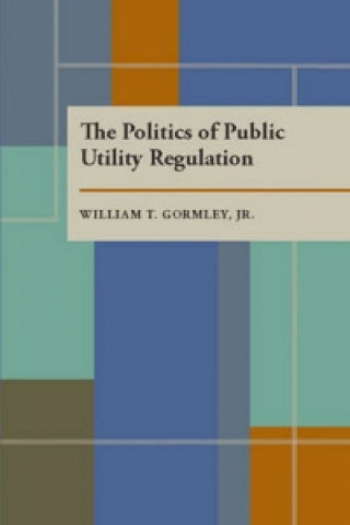 Politics of Public Utility Regulation