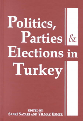 Politics, Parties and Elections in Turkey