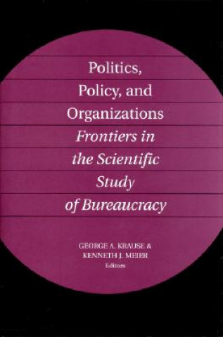 Politics, Policy, and Organizations