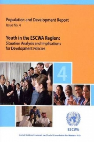 Population and Development Report: Youth in the Escwa Region - Situation Analysis and Implications for Development Policies