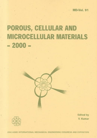 Porous Cellular and Microcellular Materials - 2000