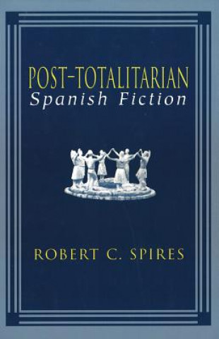 Post-totalitarian Spanish Fiction