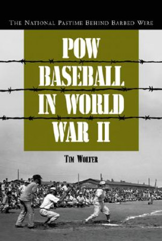 POW Baseball in World War II