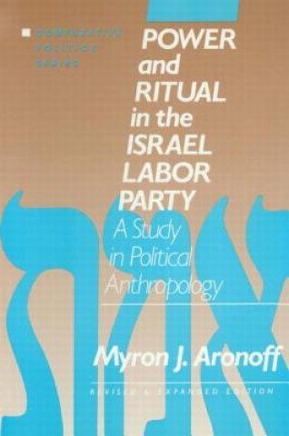 Power and Ritual in the Israel Labor Party